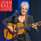 Joan Baez | 75th Birthday Celebration