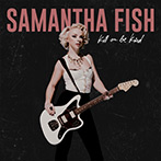 Samantha Fish | Kill Or Be Kind